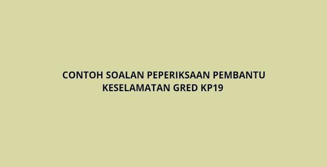 Contoh Soalan Peperiksaan Pembantu Keselamatan Gred KP19 (2021)