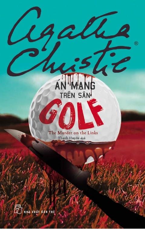 Truyện audio trinh thám, kinh dị: Án mạng trên sân golf- Agatha Christie (trọn bộ)