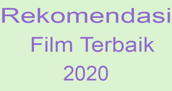 Rekomendasi Film Terbaik 2020