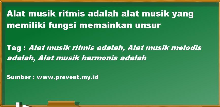 Alat Musik Ritmis adalah Alat Musik yang memiliki fungsi memainkan unsur