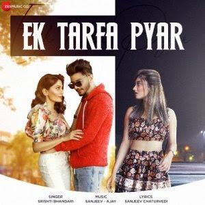 Ek Tarfa Pyar – Srishti Bhandari (2020)