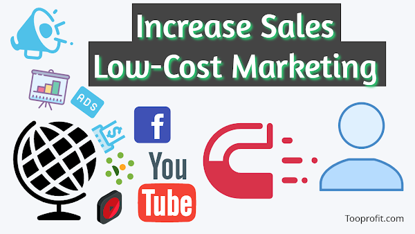 Increase Sales With Low Cost Marketing Strategy