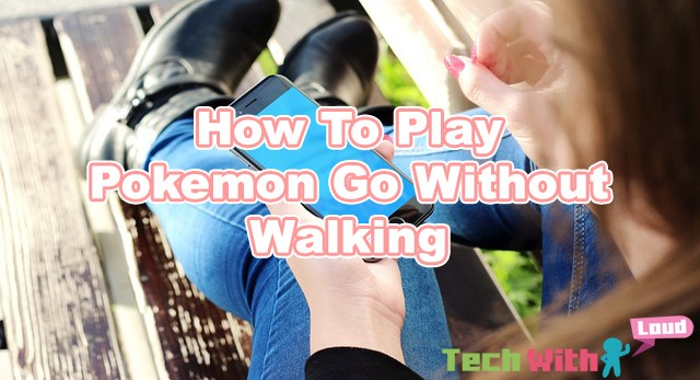 how-to-play-pokemon-go-without-walking
