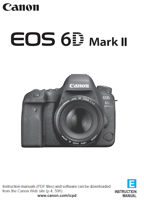 Canon Camera News 2019: Canon EOS 6D Mark II PDF User Guide / Manual