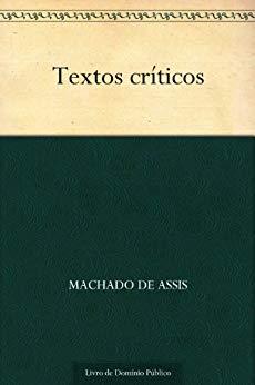 Textos Críticos - Machado de Assis