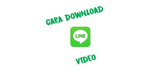Cara Download LINE Video