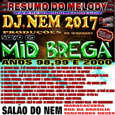 CD BREGA MARCANTE 1998,1999,2000 DJ NEM 2017 RESUMO DO MELODY