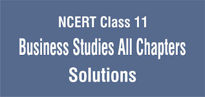 NCERT Solutions for Class 11 Business Studies All Chapters