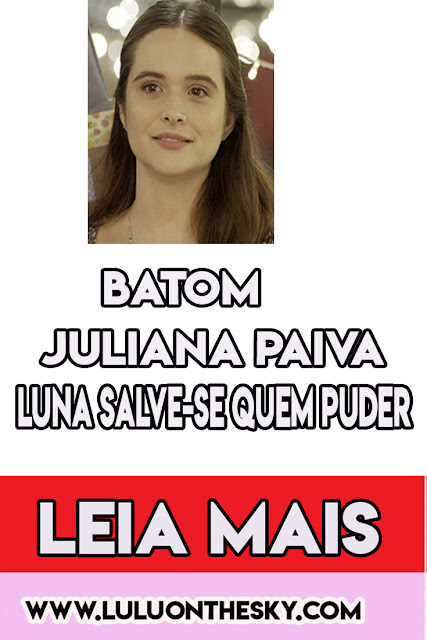 Batom nude de Juliana Paiva, a Luna em Salve-se quem Puder
