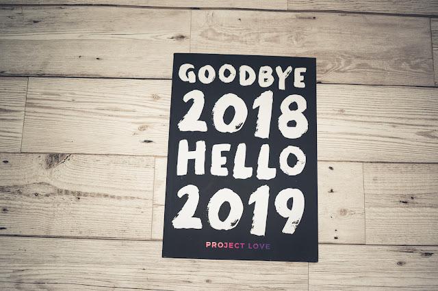 Project Love Goodbye 2018 Hello 2019