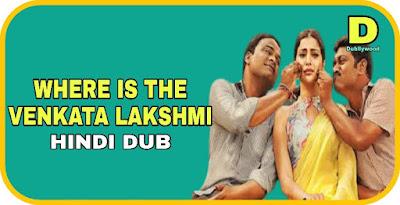Where Is The Venkata Lakshmi Hindi Dubbed Movie