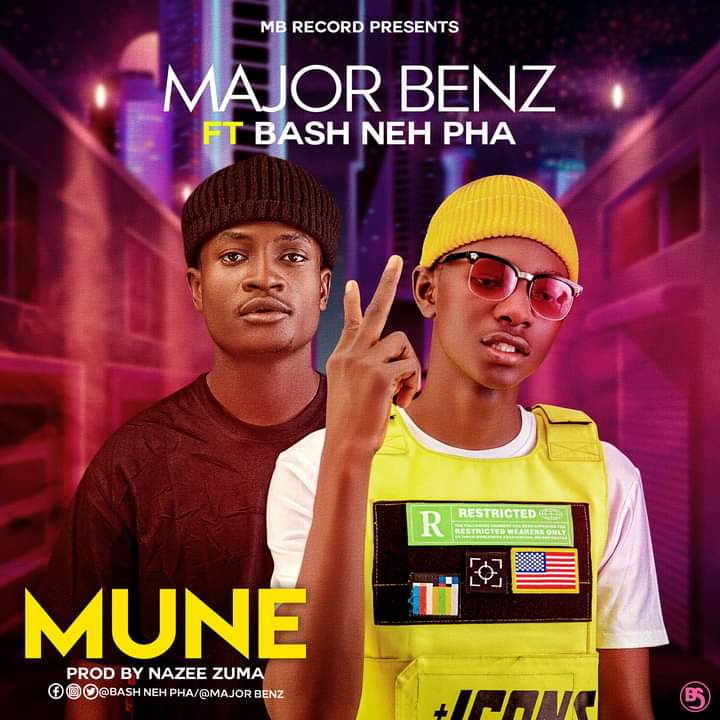 [Music] Major Benz ft Bash Neh Pha - Mune (prod. Nazee Zuma) #Arewapublisize