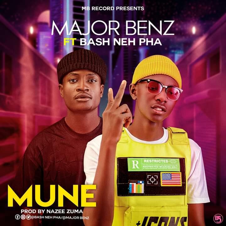 [Music] Major Benz ft Bash Neh Pha - Mune (prod. Nazee Zuma) #Arewapublisize