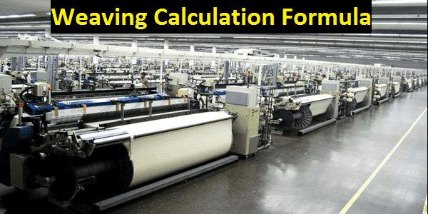 Important Formulas of Weaving Calculation in Textile