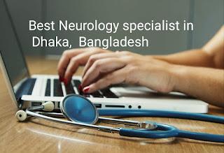 Best neurologist in dhaka
