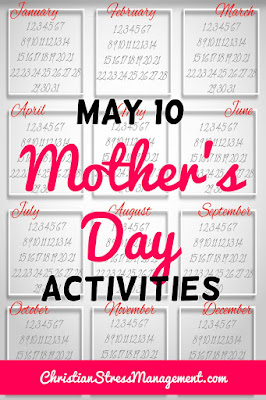 May 10 Mother's Day Activities