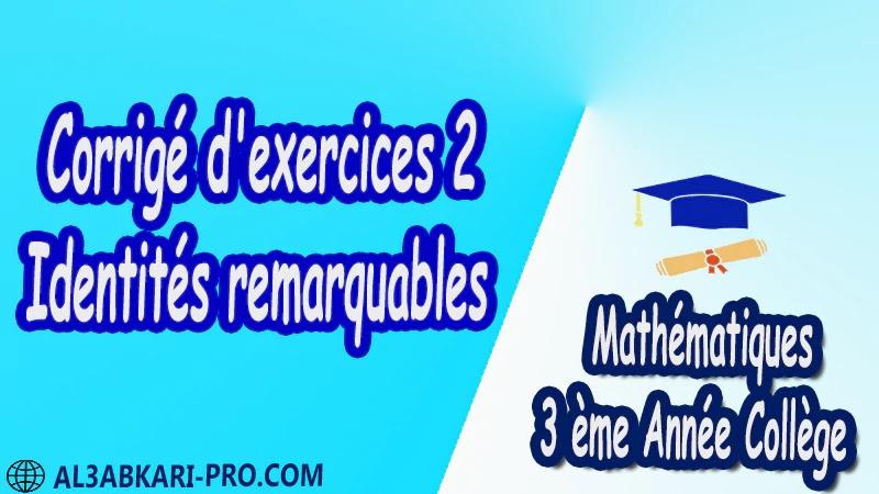 Corrigé d'exercices 2 Identités remarquables - 3 ème Année Collège BIOF 3AC pdf Exercices 3 Identités remarquables - 3 ème Année Collège BIOF 3AC pdf