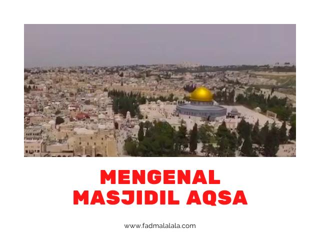 Mengenal Masjidil Aqsa