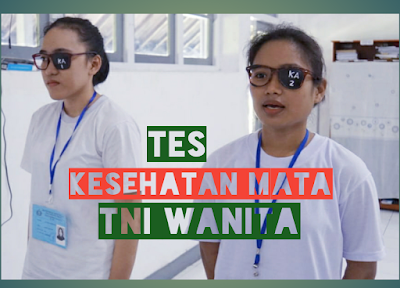 Tips Ampuh tes kesehatan mata TNI Wanita (KOWAD) Dijamin Lulus!