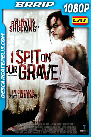 Escupiré sobre tu tumba (2010) BRrip 1080p Latino – Ingles