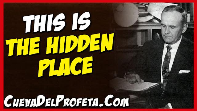 This is the hidden place - William Marrion Branham Quotes