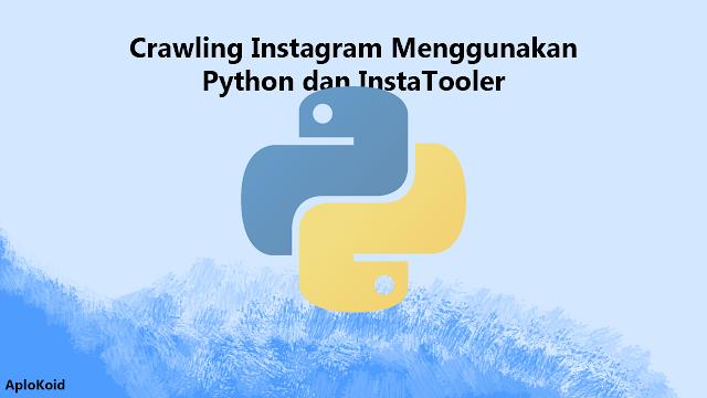 Cara Crawl Instagram Menggunakan Python dan InstaLooter
