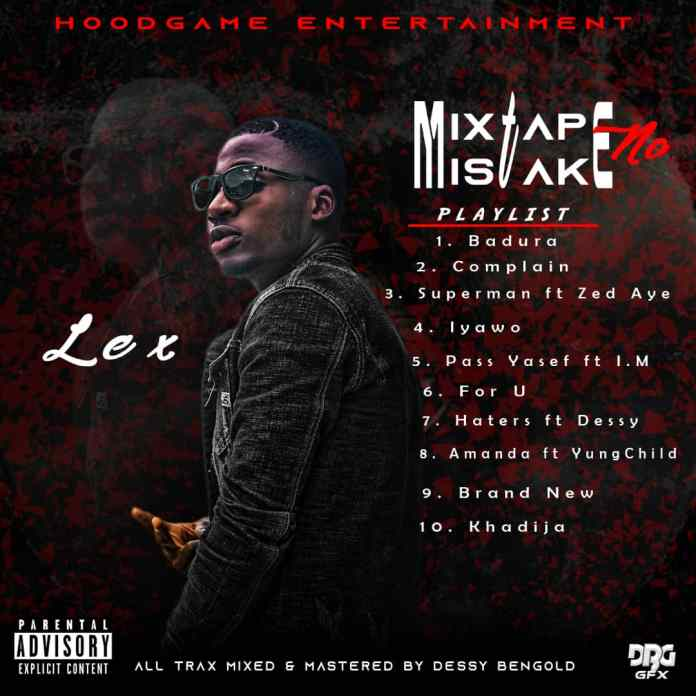 Lex – Mixtape No Mistake Ep #Arewapublisize