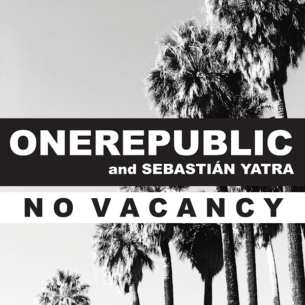 OneRepublic & Sebastian Yatra - No Vacancy - Single Cover
