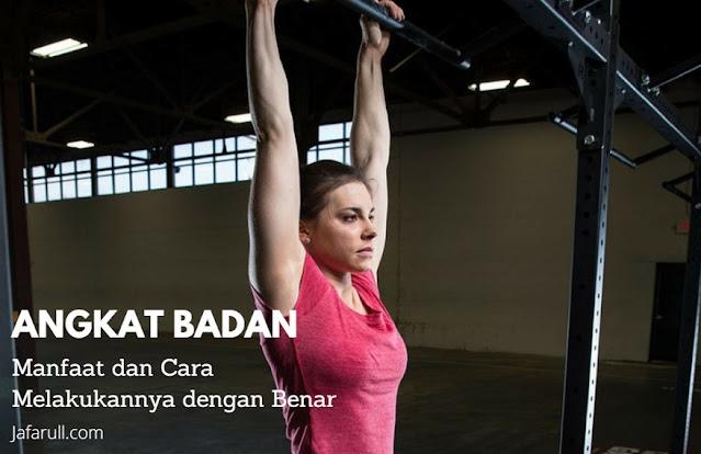 Latihan Mengangkat Badan Dapat Melatih Otot Tubuh Bagian Atas seperti lengan, bahu, dada, hingga punggung.