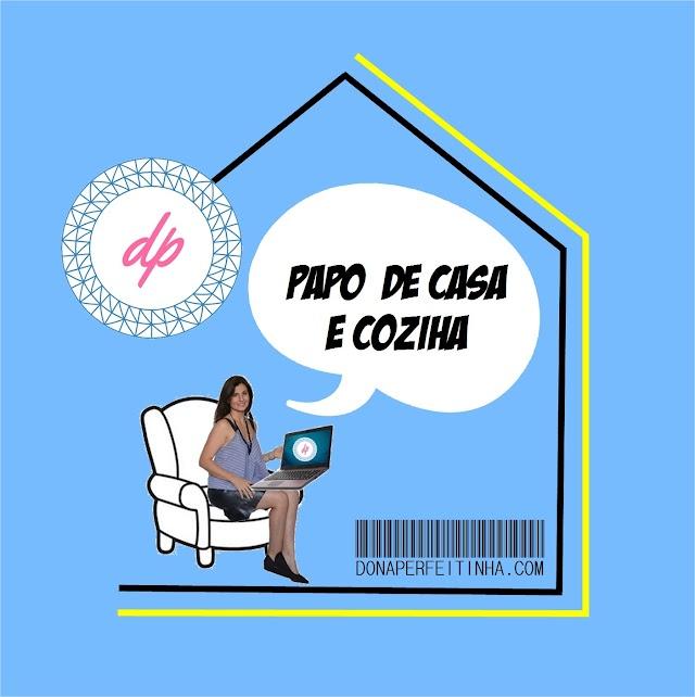 PAPO DE CASA E COZINHA - Nosso Podcast
