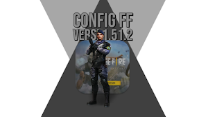 Download Config Free Fire (FF) Versi 1.51.2 Terbaru 2020 Fix Anti Lag