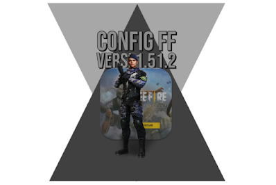Config Free Fire (FF) Versi 1.51.2 Terbaru 2020 Fix Anti Lag