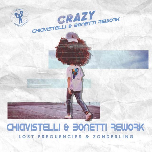 Lost Frequencies & Zonderling - Crazy (Chiavistelli & Bonetti ReWork)
