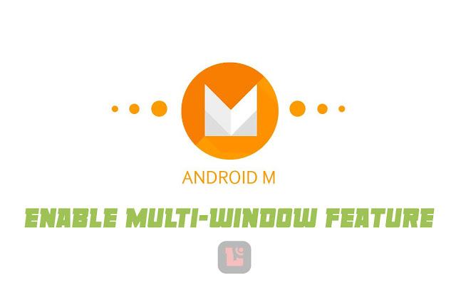 aktifkan multi window di android marshmallow Cara mengaktifkan fitur multi-window pada android marshmallow