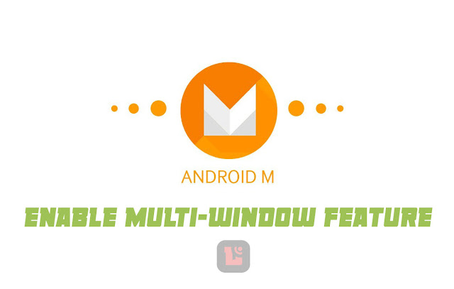 aktifkan multi window di android marshmallow Nih Cara mengaktifkan fitur multi-window pada android marshmallow