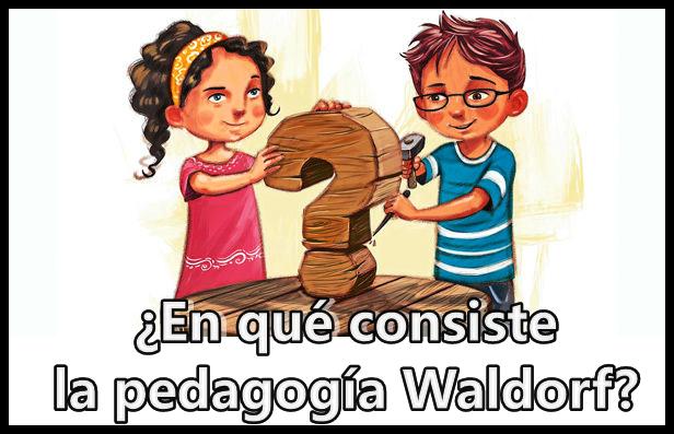 Caracteristicas de la pedagogia waldorf