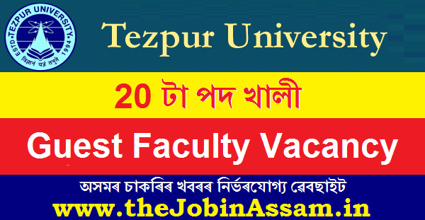 Tezpur University Recruitment 2021: 20 Guest Faculty Vacancy