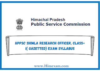 HPPSC SHIMLA Research Officer, Class-I(Gazetted) Exam Syllabus