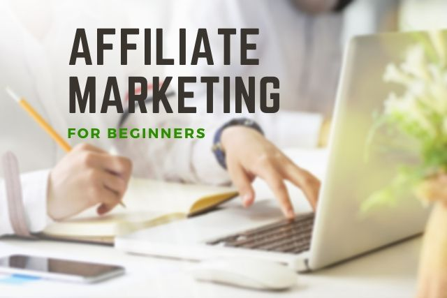 Affiliate Marketing For Beginners And How Does It Work 2021