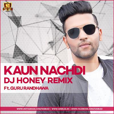 Kaun Nachdi (Remix) – DJ Honey