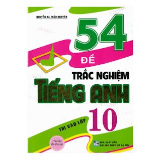54 Đề Trắc Nghiệm Tiếng Anh Thi Vào Lớp 10 ebook PDF-EPUB-AWZ3-PRC-MOBI