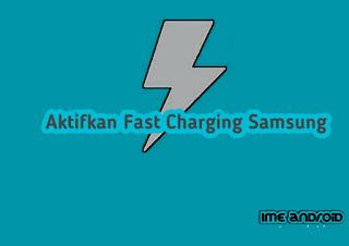 Mengaktifkan fast charging samsung