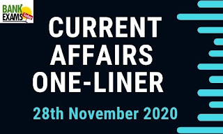 Current Affairs One-Liner: 28th November 2020