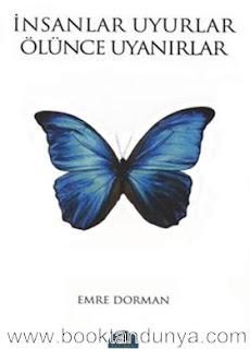 Emre Dorman - İnsanlar Uyurlar Ölünce Uyanırlar