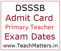 image : DSSSB PRT Admit Card 2019 Exam Dates  @ TeachMatters
