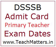 image: DSSSB PRT Admit Card 2021 Exam Dates  @ TeachMatters