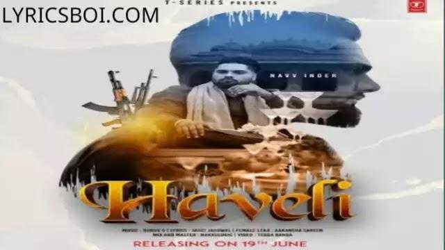 haveli song lyrics navv inder in english