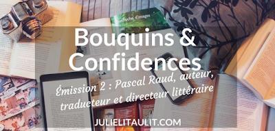 https://julielitaulit.com/2018/06/05/bouquins-confidences-pascal-raud-auteur-traducteur-directeur-litteraire/