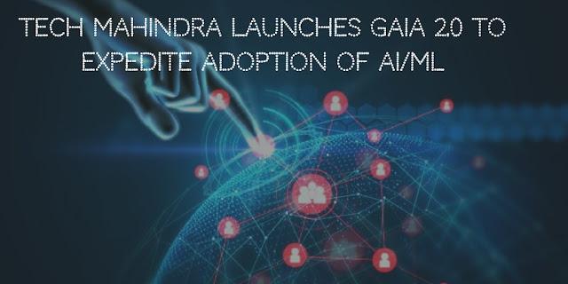 Tech Mahindra launches GAiA 2.0 to expedite AI/ML adoption