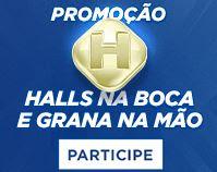 Promoção Halls na boca e grana na mão!